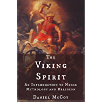 The Viking Spirit: An Introduction to Norse Mythology and Religion (English Edition)