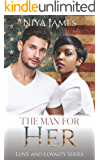 The Man For Her: BWWM Bad Boy Second Chance Romance (Love and Loyalty)