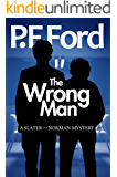 The Wrong Man (Slater and Norman Mystery Series Book 4)
