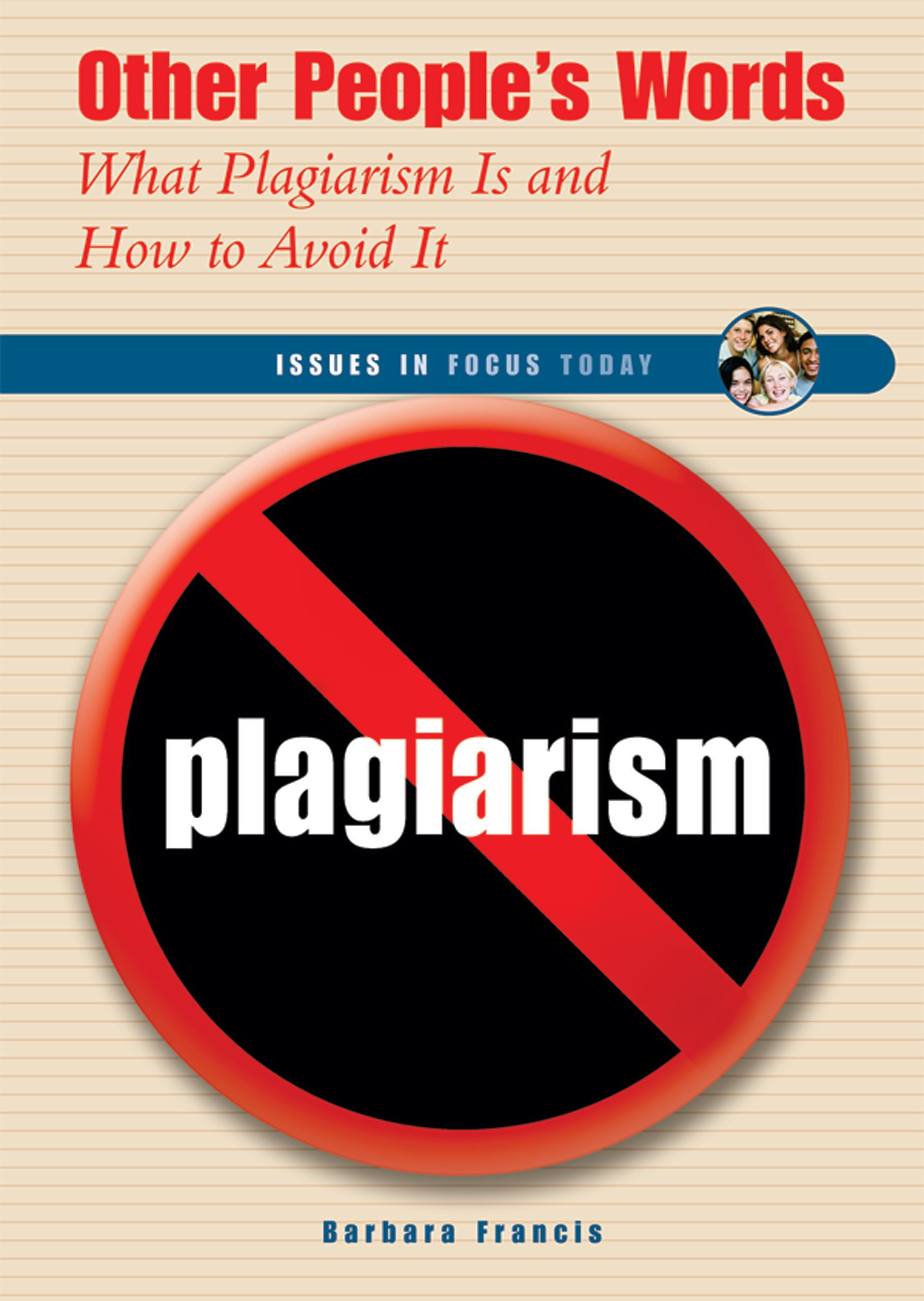 com other people s words what plagiarism is and how to com other people s words what plagiarism is and how to avoid it issues in focus today 9780766025257 barbara francis books