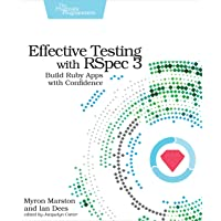 Effective Testing with Rspec 3: Build Ruby Apps with Confidence