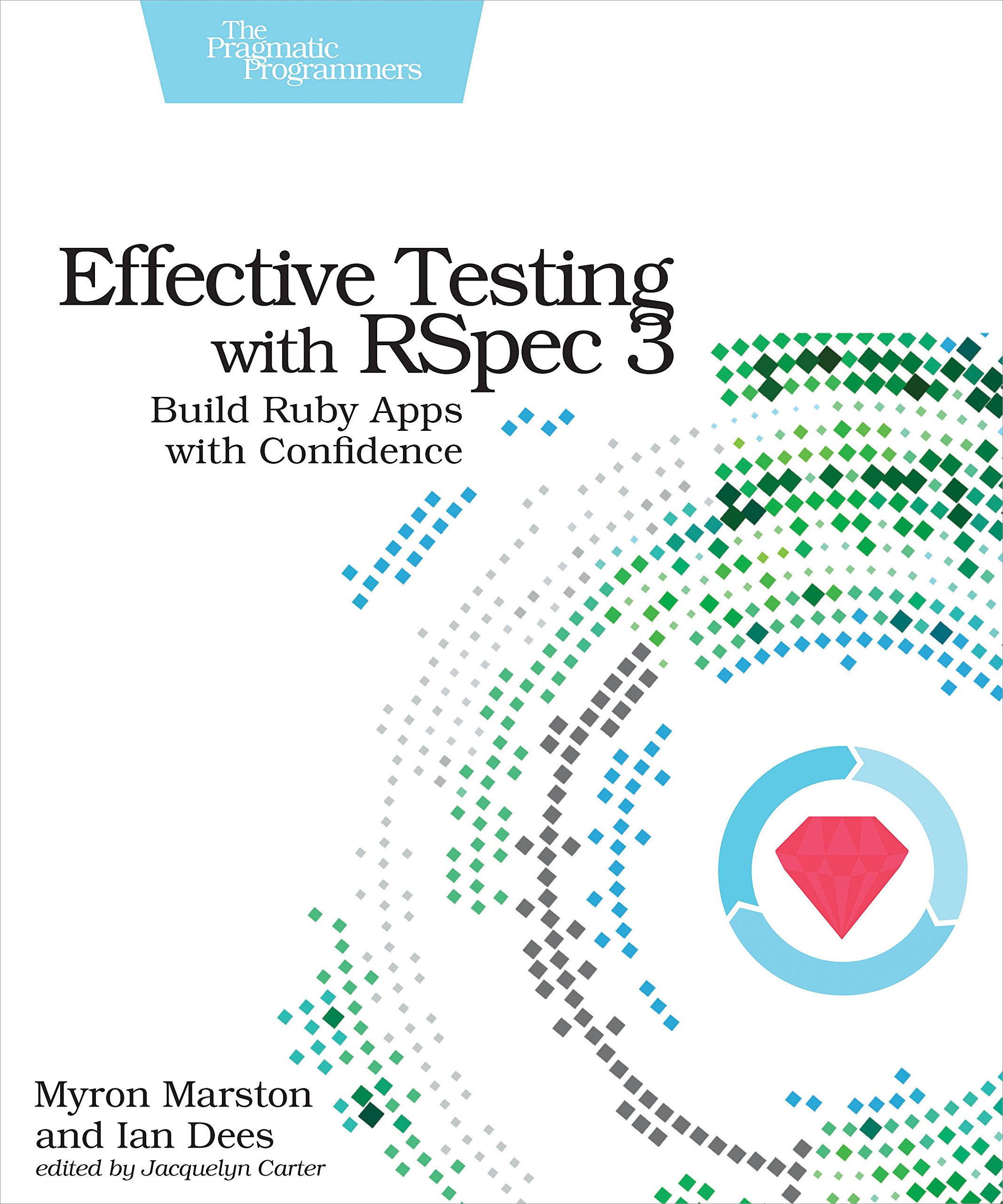 Effective Testing With RSpec 3  Build Ruby Apps With Confidence  English Edition