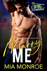 Marry Me: Tattoos and Temptation Book 1 Kindle Edition