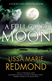 Full Cold Moon (A Cold Case Investigation Book 4)