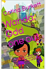 Wanda: Odd one out: A story of mild autism: What Autistic People really think and feel (full color version of Wanda is Weird) Kindle Edition