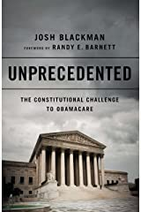 Unprecedented: The Constitutional Challenge to Obamacare Kindle Edition