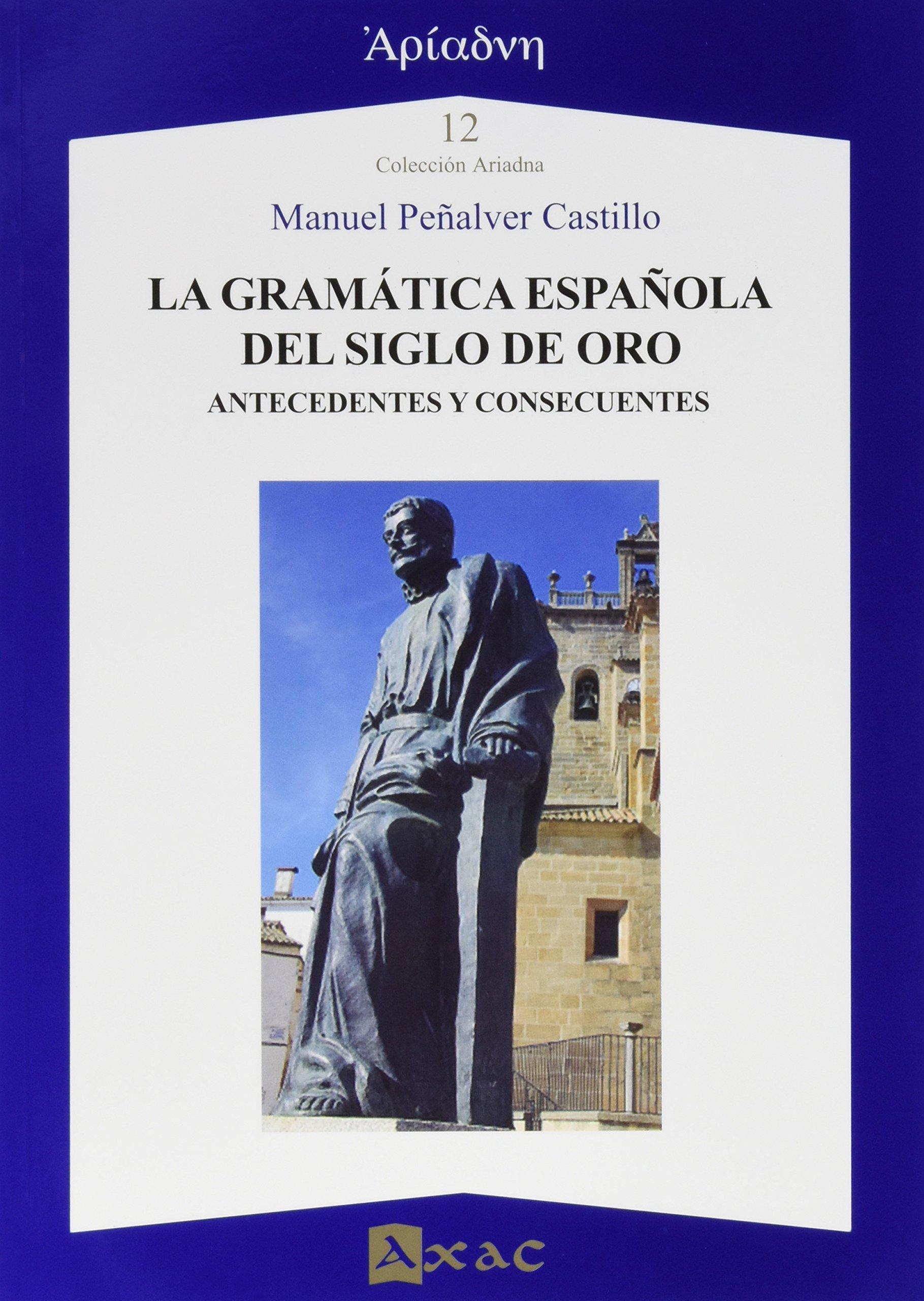Gramática española del Siglo de Oro,La (Ariadna): Amazon.es ...