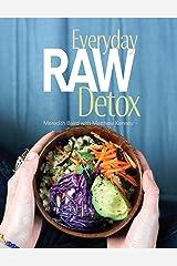 Everyday Raw Detox Kindle Edition