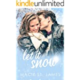 Let It Snow: A Standalone Sweet Contemporary Holiday Romance