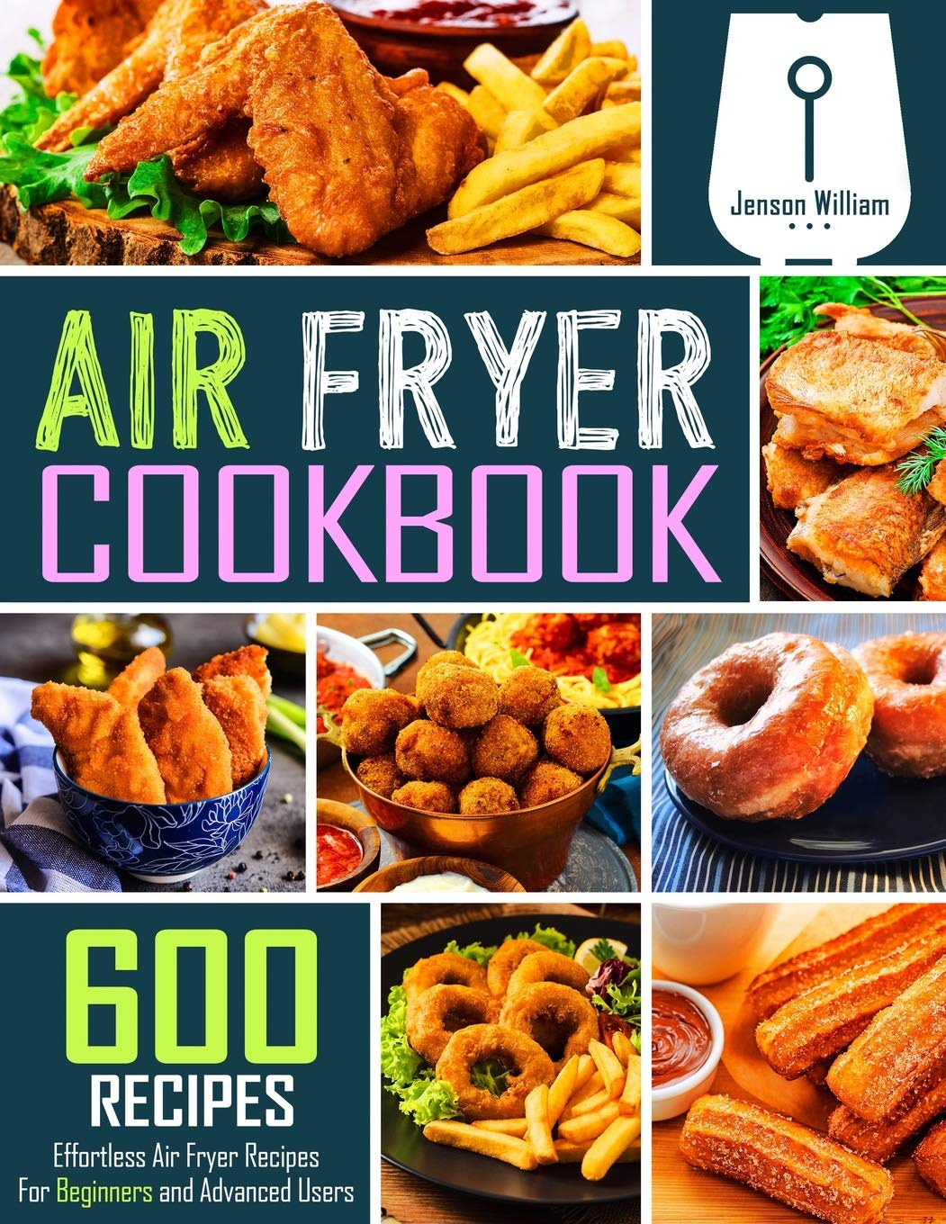 Air Fryer Cookbook: 600 Effortless Air Fryer Recipes for Beginners and Advanced Users WeeklyReviewer