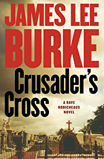Crusaderu0027s Cross: A Dave Robicheaux Novel