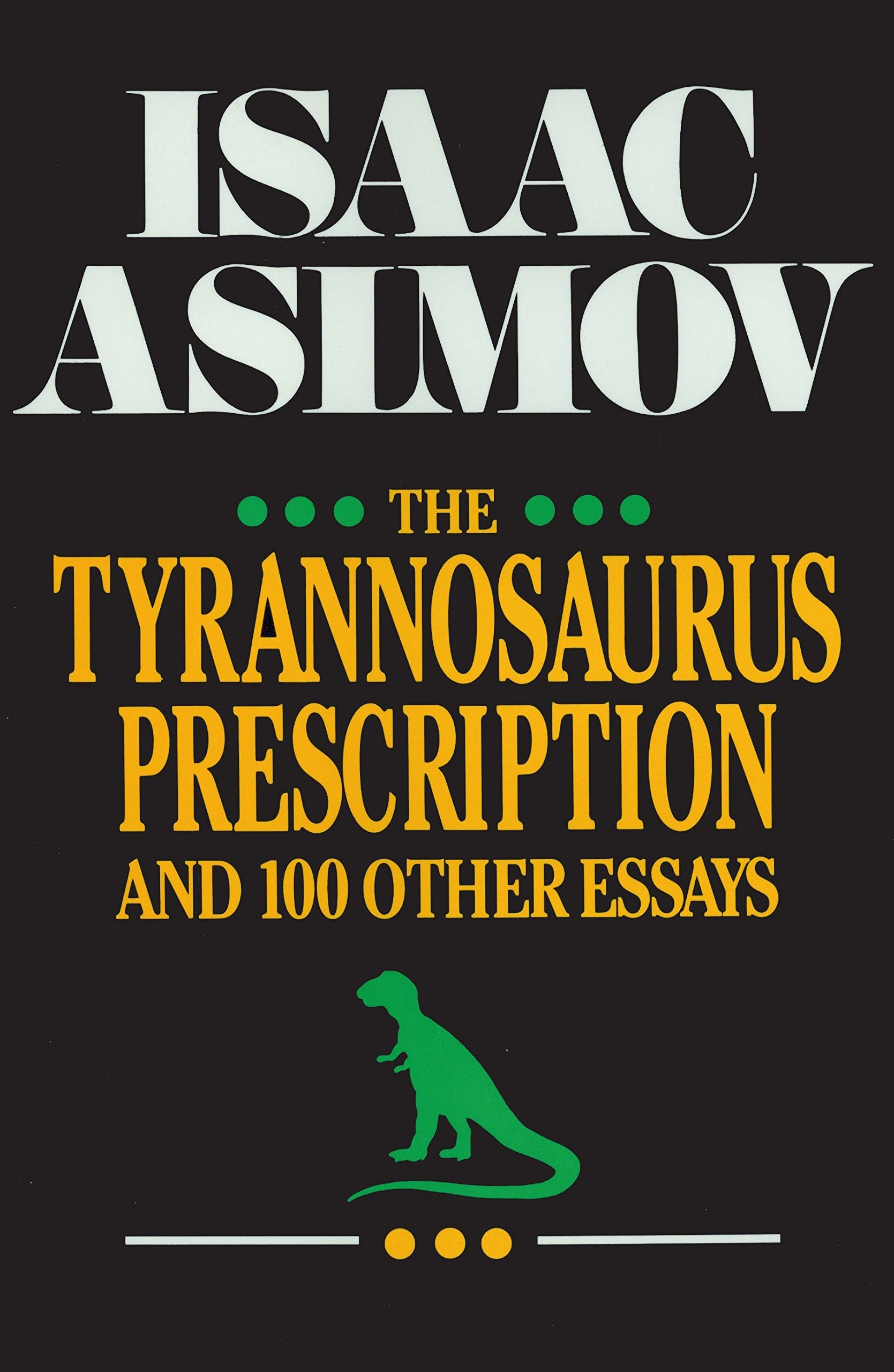 The Tyrannosaurus Prescription: Isaac Asimov: 9780879755409: Amazon ...