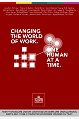 Changing the World of Work. One Human at a Time. Kindle Edition