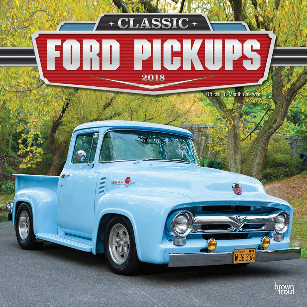 Classic Ford Pickups 2018 12 x 12 Inch Monthly Square Wall Calendar with Foil Stamped Cover, Motor Truck (Multilingual Edition) by Brown Trout Publishers