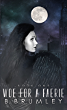 Woe for a Faerie: Keepers of New York (Book One)
