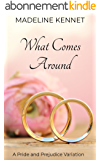 What Comes Around: A Pride and Prejudice Variation (English Edition)