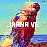 Jaana Ve: Collection of Sensual Songs