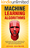 Machine Learning: Fundamental Algorithms for Supervised and Unsupervised Learning With Real-World Applications (Bayes Theorem, TensorFlow, Python Book 1) (English Edition)