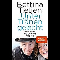 Unter Tränen gelacht: Mein Vater, die Demenz und ich (German Edition)