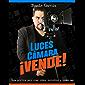 Luces, Cámara ¡Vende!: Guía práctica para crear videos increíbles y vender más
