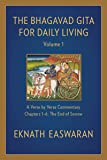 The Bhagavad Gita for Daily Living, Volume 1: A Verse-by-Verse Commentary: Chapters 1-6 The End of Sorrow (The Bhagavad…