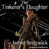 The Tinkerer's Daughter: The Tinkerer's Daughter Series, Book 1