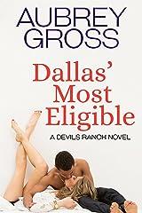 Dallas' Most Eligible (Devils Ranch Book 4) Kindle Edition