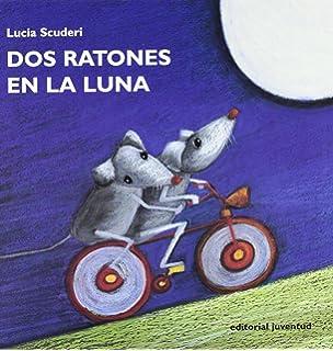 DOS Ratones En LA Luna (Spanish Edition)