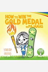 How to Win the Gold Medal in Pajamas: Growth Mindset for Kids (Grow Grit Series Book 3) Kindle Edition