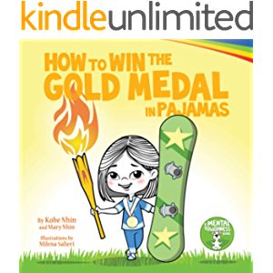 How to Win the Gold Medal in Pajamas: Growth Mindset for Kids (Grow Grit Series Book 3)