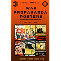 The Big Book of War Propaganda Posters: Volume Two: A Kindle Coffee Table Book (English Edition)