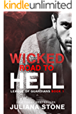 Wicked Road To Hell (League Of Guardians Book 1)