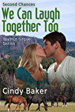 We Can Laugh Together Too: Second Chances (Walnut Grove Series Book 1)