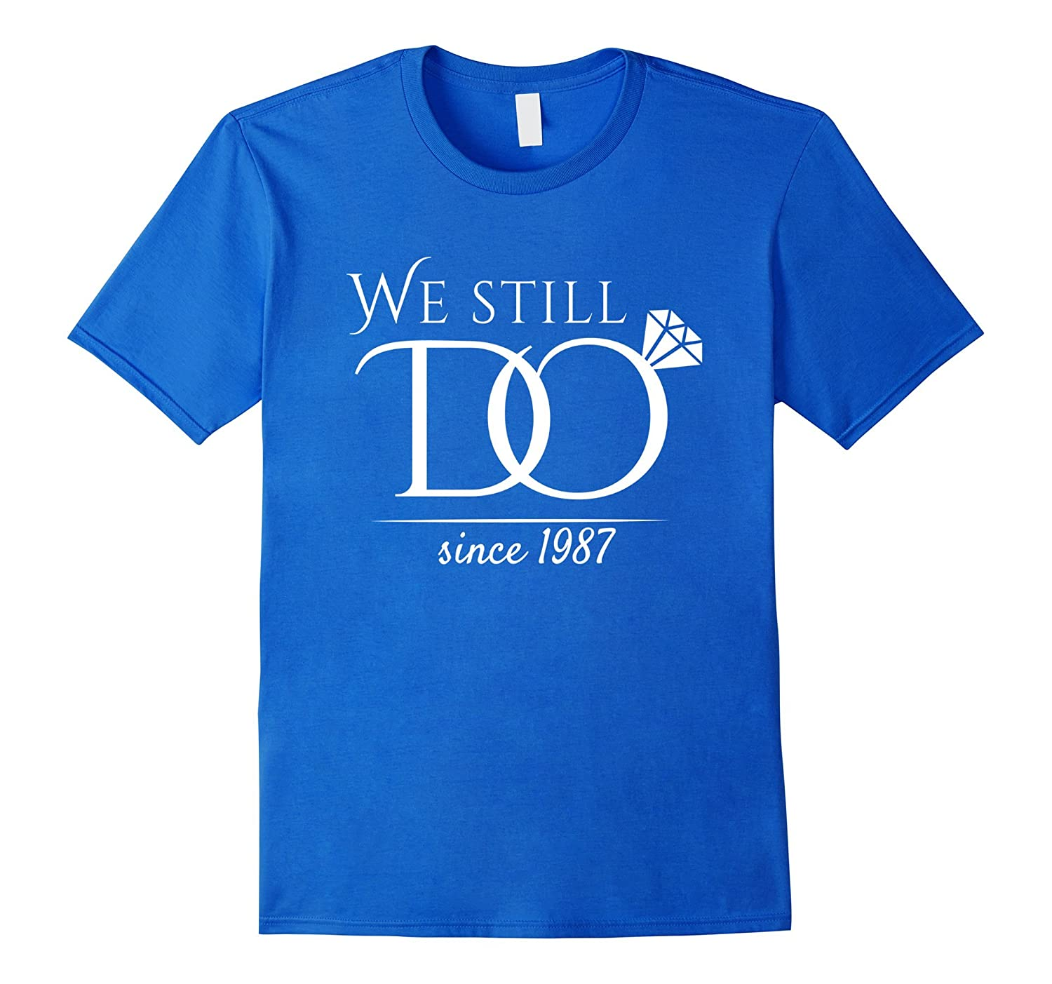80f04348 30th Wedding Anniversary T-Shirt Funny For Married In 1987 W-TJ ...