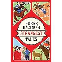 Horse Racing's Strangest Tales