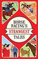 Horse Racing's Strangest Tales [Idioma