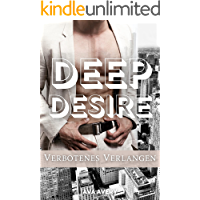 Deep Desire - Verbotenes Verlangen: New York Millionär Liebesroman (German Edition)