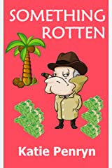Something Rotten (Our Man in Mazita Book 3)