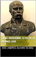 Tarás Shevchenko La Voz De La Ucrania