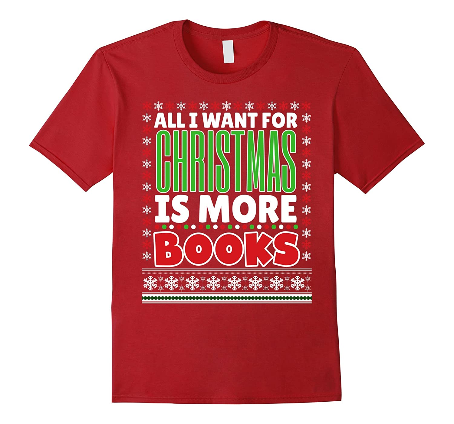 All I Want For Christmas Is More Books Reading Nerd Shirt-Art