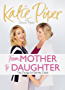 From Mother to Daughter: The Things I'd Tell My Child