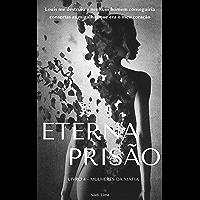 Eterna Prisão - Livro 4 - Mulheres da Máfia