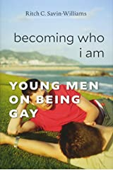 Becoming Who I Am: Young Men on Being Gay Hardcover