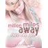 Million miles away: Nur bei dir