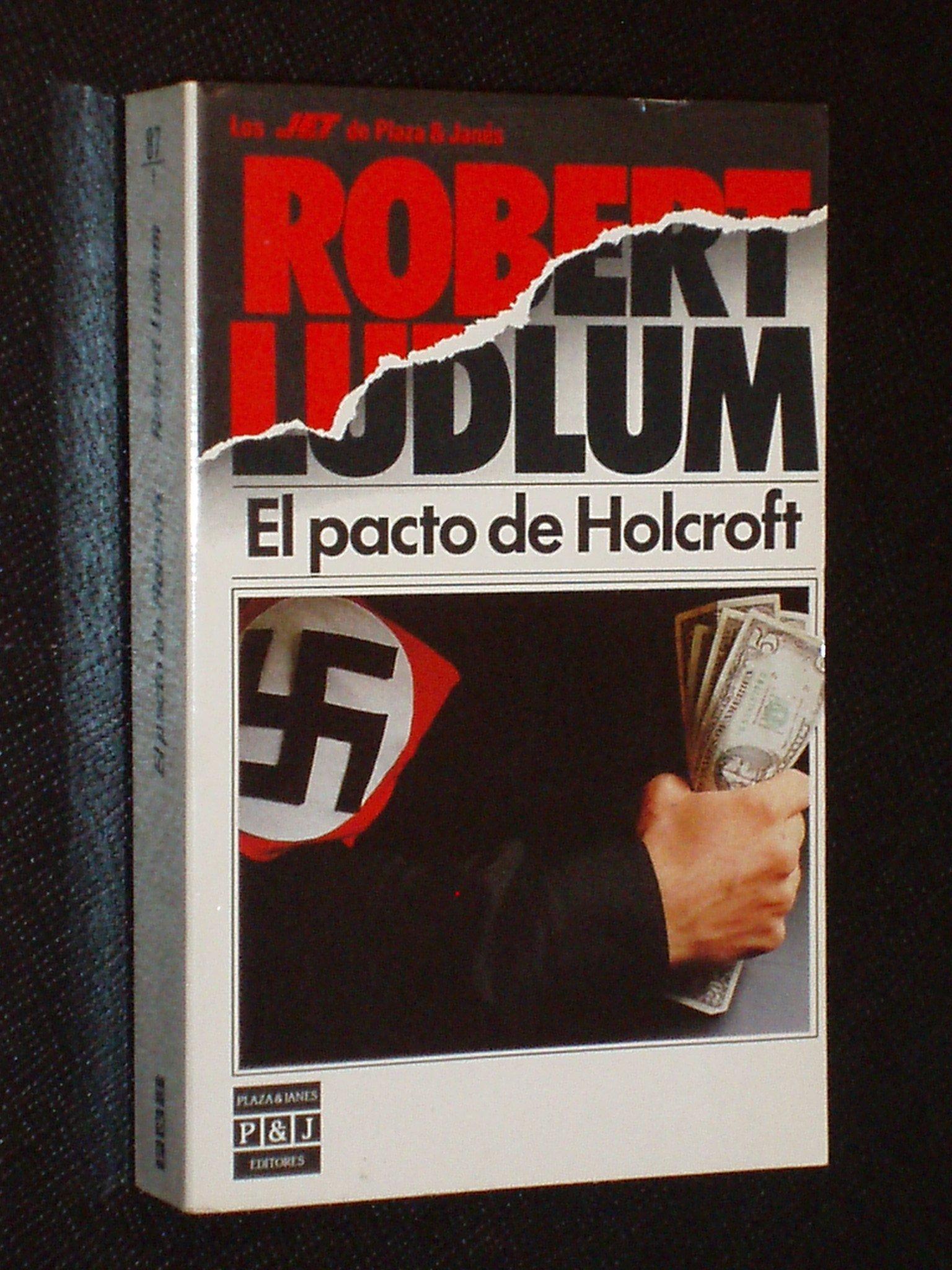 El Pacto De Holcroft: Amazon.es: Ludlum, Robert: Libros