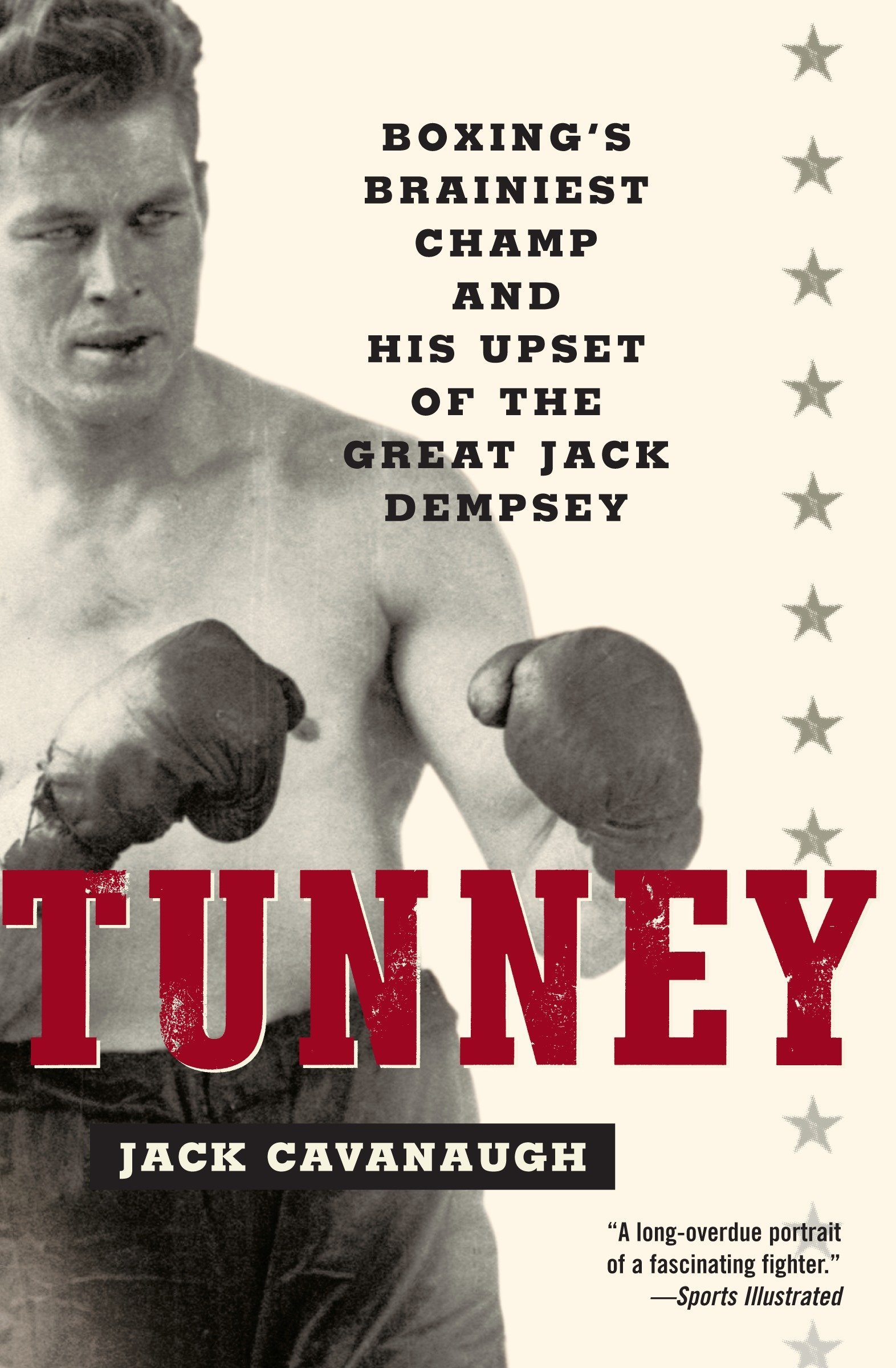 Download Tunney: Boxing's Brainiest Champ and His Upset of the Great Jack Dempsey PDF