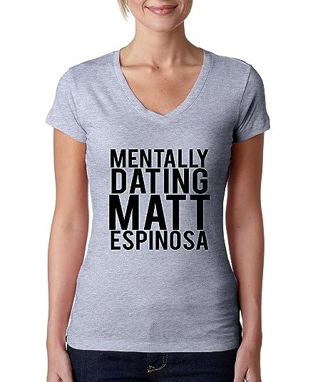 Mentally dating matt espinosa shirt