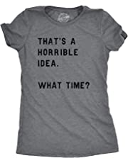 Womens Thats A Horrible Idea What Time T Shirt Funny Sarcastic Sassy Top (Dark Heather Grey) - M