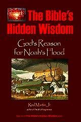 The Bible's Hidden Wisdom: God's Reason for Noah's Flood Kindle Edition