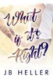 What If It's Right?